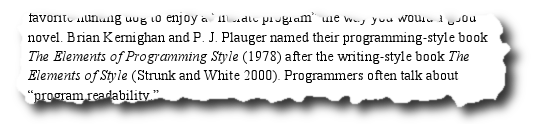 """Brian Kernighan and P. J. Plauger named their programming-style book The Elements of Programming Style (1978) after the writing-style book The Elements of Style (Strunk and White 2000)."""